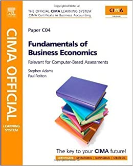 CIMA Official Learning System Fundamentals of Business Economics 4th (fourth) Revised Edition by Adams published by CIMA (2009)