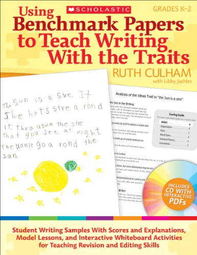 (Using Benchmark Papers to Teach Writing With the Traits: Grades K-2)