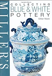 Miller's Collecting Blue and White Pottery