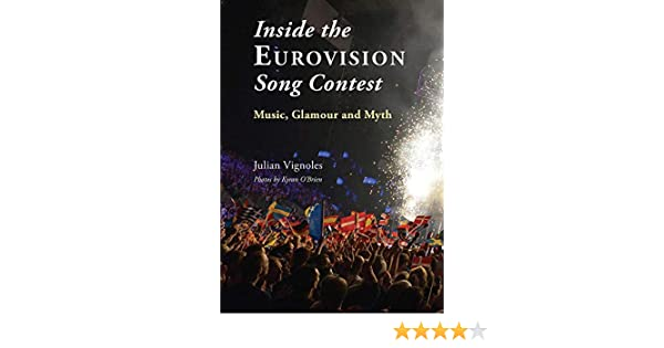 Inside the Eurovision Song Contest: Music, Glamour and Myth: Amazon.es: Vignoles, Julian, OBrien, Kyran: Libros en idiomas extranjeros