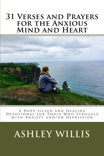 31 Verses and Prayers for the Anxious Mind and Heart