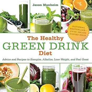 The Healthy Green Drink Diet Juicing Book