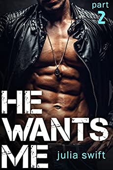 He Wants Me 2: (A Dark Billionaire Romance Book 2) by [Swift, Julia]