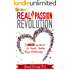 Real Passion Revolution: 10 Secret Ingredients for Healed, Healthy, Happy Relationships