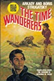 The Time Wanderers, Arkady Strugatsky and Boris Strugatsky, 0931933315