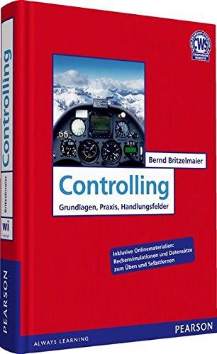 Controlling: Grundlagen, Praxis, Handlungsfelder (Pearson Studium - Economic BWL)