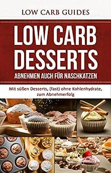 low carb desserts mit s ssen desserts fast ohne kohlenhydrate zum abnehmerfolg abnehmen. Black Bedroom Furniture Sets. Home Design Ideas