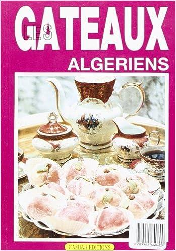 Livre gratuits en ligne Les gâteaux algériens pdf, epub