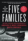 Five Families: The Rise, Decline, and Resurgence of America's Most Powerful Mafia Empires