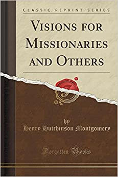 Visions for Missionaries and Others (Classic Reprint)