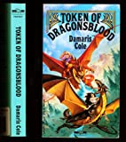 Token of Dragonsblood, Damaris Cole, 1560760761