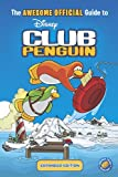 The Awesome Official Guide to Club Penguin: Expanded Edition (Disney Club Penguin)