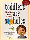 Image of Toddlers Are A**holes: It's Not Your Fault