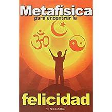 Metafisica Para Encontrar La Felicidad