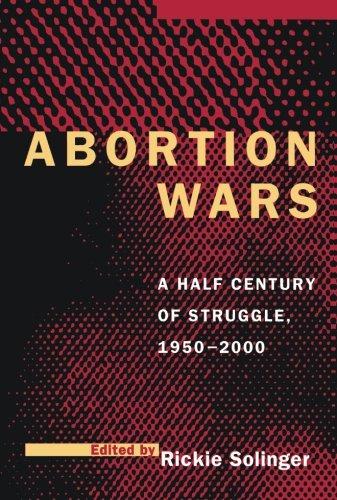 Abortion Wars: A Half Century of Struggle, 1950?2000 -