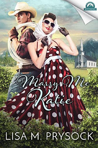 Marry Me Katie (Whispers in Wyoming Book 7) (Bible Create In Me A Clean Heart)