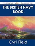 The British Navy Book - the Original Classic Edition, Cyril Field, 1486487319
