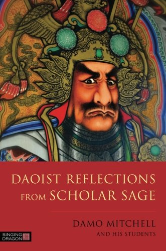 Daoist Reflections from Scholar Sage (Daoist Nei Gong)
