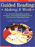 img - for Guided Reading: Making It Work: Two Teachers Share Their Insights, Strategies, and Lessons for Helping Every Child Become a Successful Reader (Scholastic Teaching Strategies) book / textbook / text book