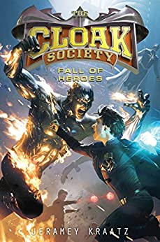 Fall of Heroes (Cloak Society Book 3) by [Kraatz, Jeramey]