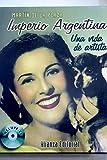 img - for Imperio Argentina / Argentina Empire: Una Vida De Artista (Spanish Edition) book / textbook / text book