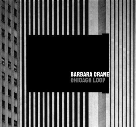 Bank Chicago Lasalle (Barbara Crane: Chicago Loop by McNear, Sarah Anne, Heagy, Thomas, Crane, Barbara, Heagy, Th (2002) Hardcover)