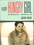 A Very Hungry Girl: How I Filled Up on Life...and How You Can, Too!