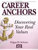 Career Anchors: Instrument: Discovering Your Real Values