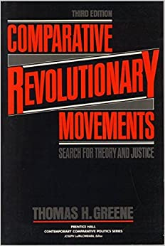 Book Comparative Revolutionary Movements: Search for Theory and Justice (Prentice Hall contemporary comparative politics series) by Thomas H. Greene (1990-01-30)