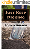 Just Keep Digging: A Journey to Covenant Relationhip with God