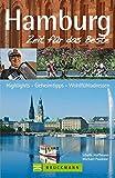 Hamburg – Zeit für das Beste: Highlights – Geheimtipps – Wohlfühladressen