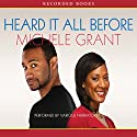 Heard It All Before Audiobook by Michele Grant Narrated by Simi Howe, Karen Pittman, Corey Allen, Avery Glymph