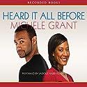 Heard It All Before Audiobook by Michele Grant Narrated by Simi Howe, Karen Pittman, Corey Allen, Avery Glymph