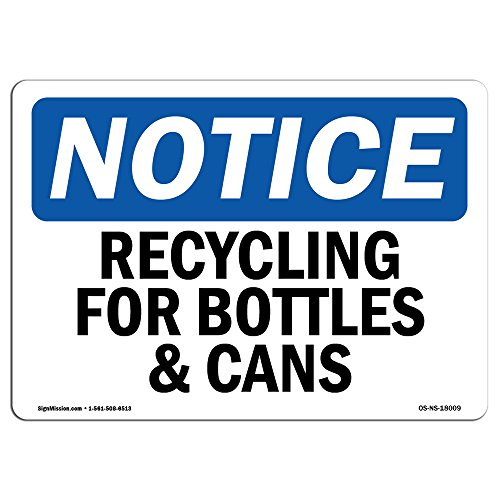OSHA Notice Sign - Recycling for Bottles & Cans | Vinyl Label Decal | Protect Your Business, Construction Site, Warehouse |  Made in The USA from SignMission