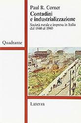 Contadini e industrializzazione: Società rurale e impresa in Italia dal 1840 al 1940 (Quadrante)