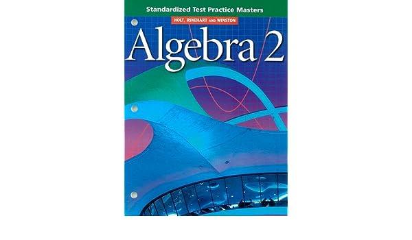 Holt rinehart winston algebra 2 test array holt algebra 2 standardized test practice masters rinehart rh amazon com fandeluxe Images