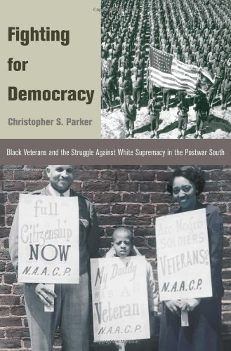 Search : Fighting for Democracy: Black Veterans and the Struggle Against White Supremacy in the Postwar South (Princeton Studies in American Politics: Historical, International, and Comparative Perspectives)