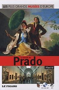Le Musée du Prado, Madrid, : Les plus Grands Musées D'Europe Tome 6 par Le Figaro