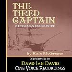 The Tired Captain: A Dracula Encounter | Rafe McGregor