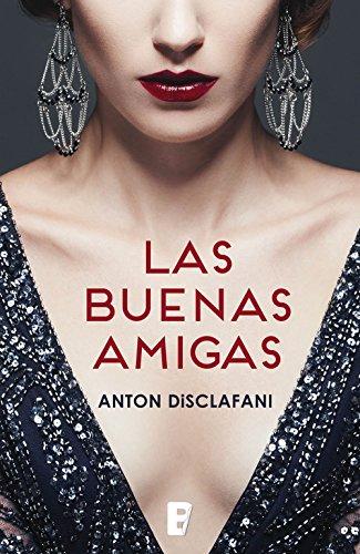 Las buenas amigas (Spanish Edition)