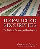 img - for Defaulted Securities: The Guide for Trustees and Bondholders book / textbook / text book