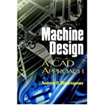img - for [(Machine Design: A CAD Approach )] [Author: Andrew D. Dimarogonas] [Feb-2001] book / textbook / text book