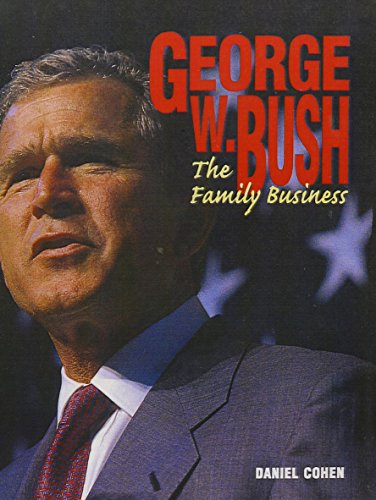 George W. Bush: The Family Business (Turtleback School & Library Binding Edition)