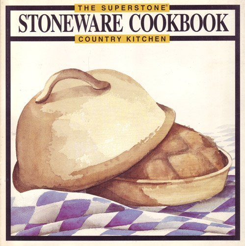 The Superstone Country Kitchen Stoneware Cookbook