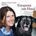 Entspannt mit Hund: Mit den fünf Grundbedürfnissen des Hundes zur Dog-Life-Balance Hörbuch von Stephanie Lang von Langen Gesprochen von: Katrin Fröhlich