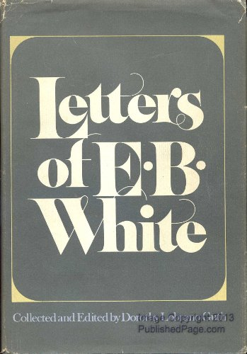 Letters Of E.B. White by Dorothy Lobrano Guth