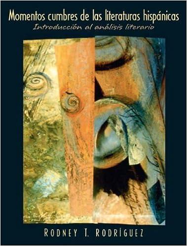 Momentos cumbres de las literaturas hispánicas: Introducción al análisis literario