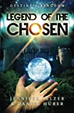 img - for Destiny's Kingdom Legend of the Chosen by Jennifer Selzer (2012-07-01) book / textbook / text book