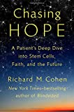 img - for Chasing Hope: A Patient's Deep Dive into Stem Cells, Faith, and the Future book / textbook / text book