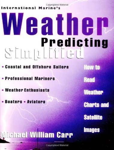 International Marine's Weather Predicting Simplified: How to Read Weather Charts and Satellite Images